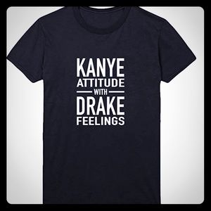 Other - Kanye West Attitude With Drake Feelings T- Shirt